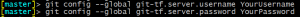 git config --global git-tf.server.username YourUsername git config --global git-tf.server.username YourPassword